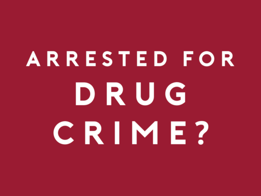 Arrested for a Drug Crime?